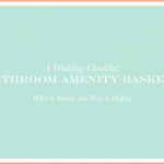Wedding Checklist Bathroom Amenity Basket